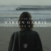 Martin Garrix - Now That I've Found You (feat. John & Michel) artwork