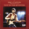 Timepieces, Vol. II: 'Live' In the Seventies, Eric Clapton