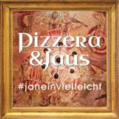 #janeinvielleicht - Pizzera & Jaus