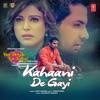 Kahaani De Gayi From Din Dehade Lai Jaange Single