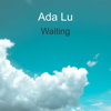 Waiting - Ada Lu