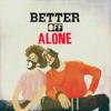 Ayo & Teo - Better Off Alone artwork