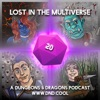 Lost In The Multiverse: A D&D Podcast