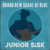 Junior Sisk - A Brand New Shade Of Blue