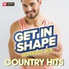 Get In Shape Workout Mix - Country Hits Remixed, Power Music Workout
