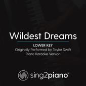 Wildest Dreams (Lower Key) Originally Performed by Taylor Swift] [Piano Karaoke Version] - Sing2Piano