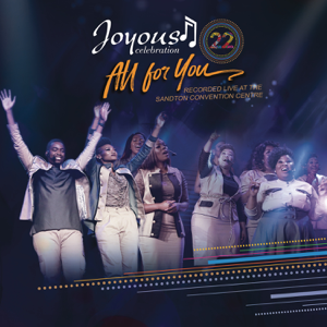 Joyous Celebration - Joyous Celebration 22: All For You (Live)