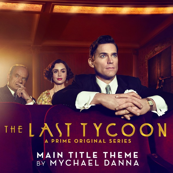 The Last Tycoon (Main Title Theme from the Prime Original Series) - Single