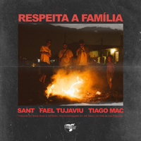 Sant, Fael Tujaviu & Tiago Mac