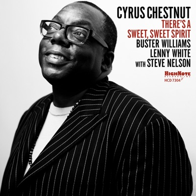 There's a Sweet, Sweet Spirit - Cyrus Chestnut