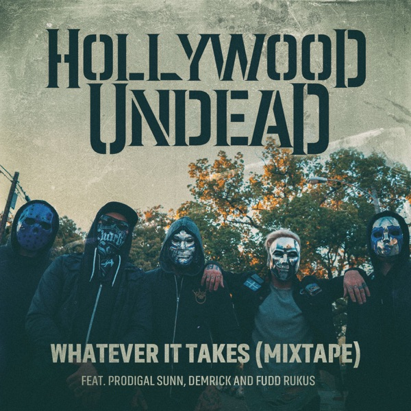 Whatever It Takes (feat. Prodigal Sunn, Demrick & Fudd Rukus) [Mixtape] - Single