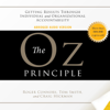 Roger Connors, Tom Smith & Craig Hickman - The Oz Principle: Getting Results Through Individual and Organizational Accountability  artwork