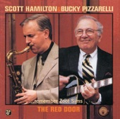 Scott Hamilton;Bucky Pizzarelli - Red Door (Album Version)