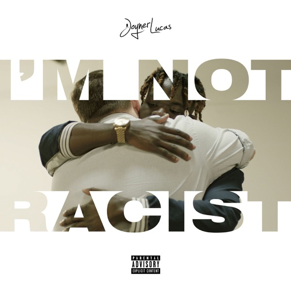 I'm Not Racist - Single