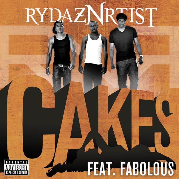Cakes (feat. Fabolous) - Single