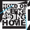 Hold On, We're Going Home (feat. Majid Jordan) - Single