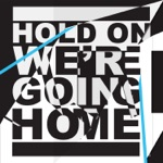songs like Hold On, We're Going Home (feat. Majid Jordan)