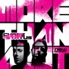 More Than a Lot, Chase & Status