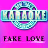 Fake Love (Originally Performed by Drake) [Instrumental Karaoke Version]