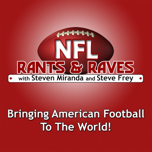 Podcast – NFL Rants & Raves