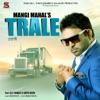 Trale (feat. Elly Mangat & Geeta Bains) - Single, Mangi Mahal