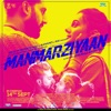 Manmarziyaan (Original Motion Picture Soundtrack)