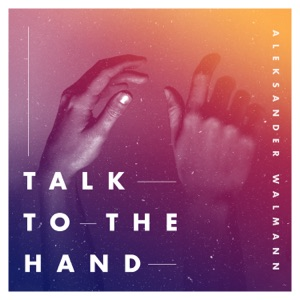 Aleksander Walmann - Talk To the Hand - Line Dance Music