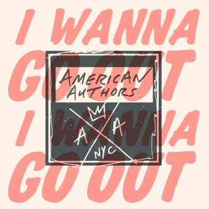 I Wanna Go Out - Single Mp3 Download
