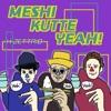 MESHI KUTTE YEAH! - Single ジャケット写真