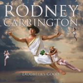 Laughter's Good-Rodney Carrington