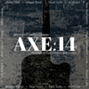 Brothers United Presents Axe:14 - Various Artists