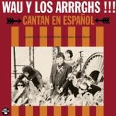 Wau Y Los Arrrghs!! - Momia Twist