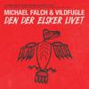 Michael Falch & Vildfugle - Den Der Elsker Livet artwork