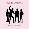 Wild Youth - Making Me Dance artwork