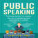 Cameron Laws - Public Speaking: The Best Tactics to Master the Art of Speaking and Presenting in Public: Social Skills, Book 4 (Unabridged)