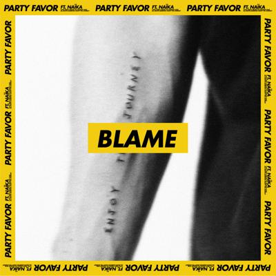 Blame (feat. Naïka) - Party Favor song