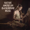 Native Classical Sounds - Native American Background Music: Relaxation, Meditation & Spiritual Experience artwork