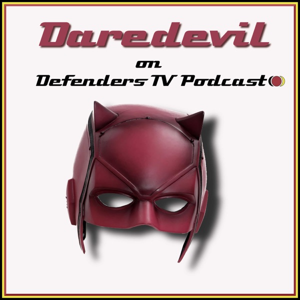 Netflix Marvel Daredevil on Defenders TV Podcast