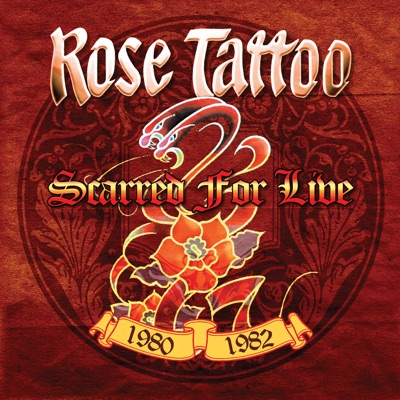 Scarred for Live 1980-1982 - Rose Tattoo