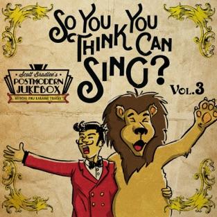 So, You Think You Can Sing? Vol. 3 (Official PMJ Karaoke Tracks) – Scott Bradlee's Postmodern Jukebox