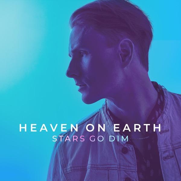 Stars Go Dim - Heaven On Earth