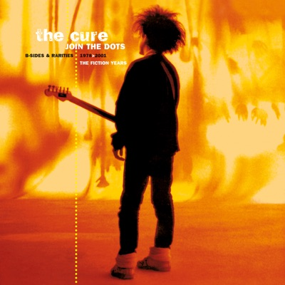 Join the Dots: B-Sides & Rarities, 1978-2001 - The Cure