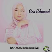 Bahagia (Acoustic Version) - Eza Edmond