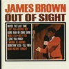 Out Of Sight, James Brown