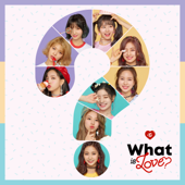 What Is Love?  EP-TWICE