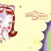 Nickel Creek - House Carpenter