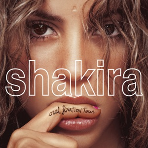 Shakira Oral Fixation Tour (Live) - EP Mp3 Download
