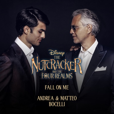 """Fall on Me (From Disney's """"The Nutcracker and the Four Realms"""") - Andrea Bocelli"""