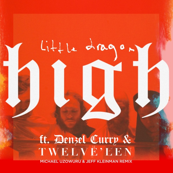 High (feat. Denzel Curry & Twelve'len) [Michael Uzowuru & Jeff Kleinman Remix] - Single
