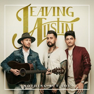 Leaving Austin - Nothing but You - Line Dance Music